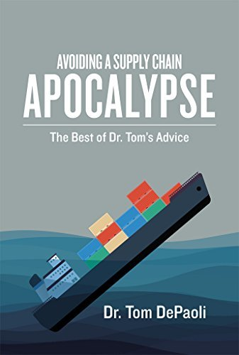Avoiding a Supply Chain Apocalypse: The Best of Dr. Tom's Advice