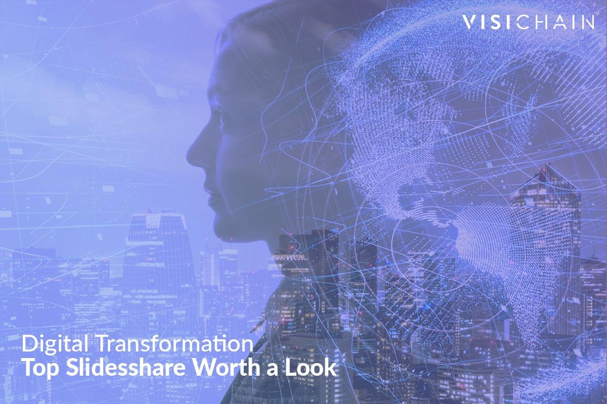 Top Slideshares about Digital Transformation